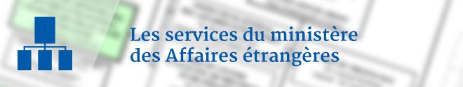 Les services du ministère des Affaires étrangères