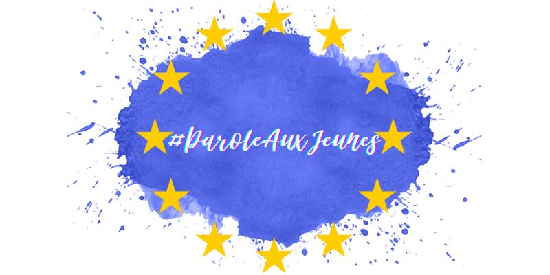 #ParoleAuxJeunes : une consultation pour participer à la construction de l'Europe de demain